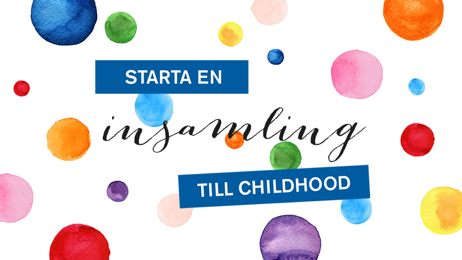 Starta en insamling till Childhood